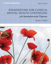 Foundations for Clinical Mental Health Counseling: An Introduction to the Profession (2nd...