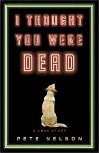 I Thought You Were Dead: A Love Story