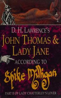 D.H. Lawrence's John Thomas and Lady Jane according to Spike Milligan: Part II of Lady...