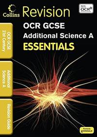 OCR 21st Century Additional Science a (Collins Gcse Essentials)