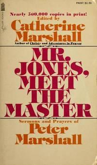 image of Mr. Jones, Meet the Master: Sermons and Prayers of Peter Marshall