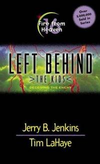 Fire from Heaven: Deceiving the Enemy 16 Left Behind: The Kids