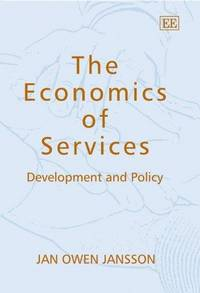 The Economics of Services: Development And Policy by Jan Owen Jansson - Hardcover - 2006-05-31 - from Ergodebooks (SKU: DADAX1845423976)