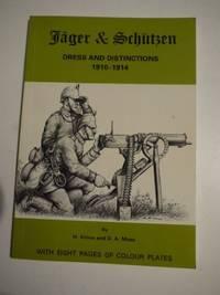 JAGER & SCHUTZEN: DRESS & DISTINCTIONS 1910-1914