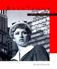 Evictions: Art and Spatial Politics by Rosalyn Deutsche - Paperback - First Softcover Edition - 1996 - from art longwood books and Biblio.co.uk