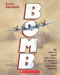 BOMB by Steve Sheinkin - Paperback - January 2012 - from Rediscovered Books (SKU: 289923)