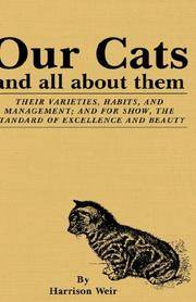 Our Cats and All about Them: Their Varieties, Habits, and Management; And for Show, the Standard of Excellence and Beauty by  Harrison Weir - Hardcover - from Brit Books Ltd and Biblio.com