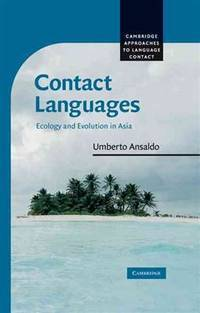 Contact Languages: Ecology and Evolution in Asia (Cambridge Approaches to Language Contact)