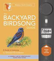 The Backyard Birdsong Guide: Western North America by  Donald Kroodsma - Hardcover - from Mega Buzz Inc and Biblio.com
