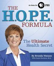 The H.O.P.E. Formula: The Ultimate Health Secret