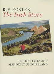image of The Irish Story : Telling Tales and Making It up in Ireland