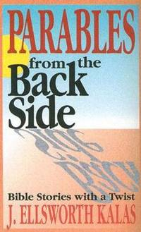 Parables from the Back Side Vol. 1: Bible Stories with a Twist (Behind the Pages)