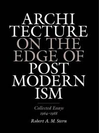Architecture on the Edge of Post Modernism, Collected  Essays 1964-1988