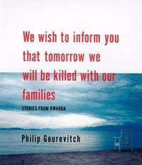 image of We Wish to Inform You that Tomorrow We Will Be Killed with Our Families: Stories From Rwanda