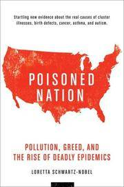 POISONED NATION: The Truth about Cluster Illness, Birth Defects, Cancer, Asthma And Autism