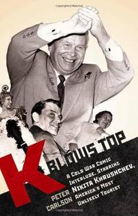 K Blows Top: A Cold War Comic Interlude Starring Nikita Khrushchev, America's Most Unlikely Tourist by Peter Carlson - Hardcover - from Powell's Bookstores Chicago (SKU: A19339)