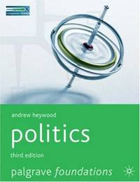 Politics, Third Edition (Palgrave Foundations) by Andrew Heywood - Paperback - 2007-06-15 - from Ergodebooks and Biblio.com