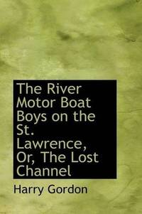 The River Motor Boat Boys On the St Lawrence or The Lost Channel