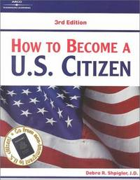 How to Become a U.S. Citizen (Third Edition) by Debra R. Shpigler - Paperback - 3rd edition - 2011 - from A - Z Books and Biblio.com