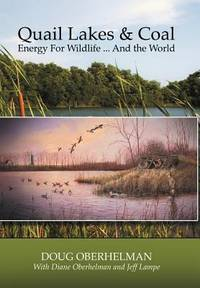 QUAIL LAKES & COAL ENERGY FOR WILDLIFE,,,AND THE WORLD