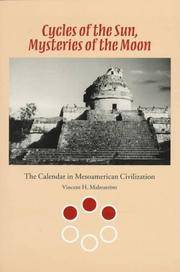 Cycles of the Sun, Mysteries of the Moon: The Calendar in Mesoamerican Civilization