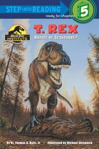 T. Rex: Hunter or Scavenger? (Jurassic World) (Step into Reading)