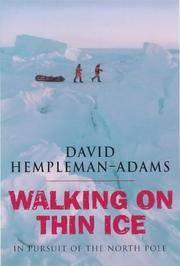 WALKING ON THIN ICE: IN PURSUIT OF THE NORTH POLE.