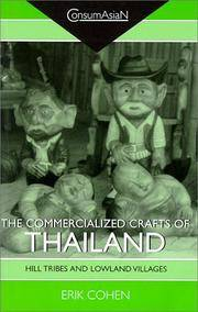 The Commercialized Crafts of Thailand: Hill Tribes and Lowland Villages Collected Articles