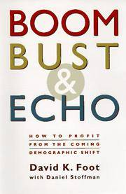 BOOM, BUST & ECHO:  How to Profit from the Coming Demographic Shift. (Signed copy)