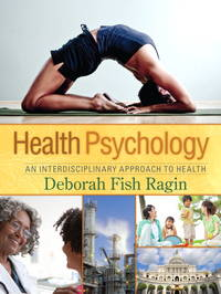 Health Psychology: An Interdisciplinary Approach to Health by  Deborah Fish Ragin - Hardcover - 2010-11-05 - from Universal Textbook (SKU: SKU0038351)