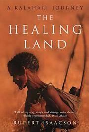 The Healing Land: A Kalahari Journey.