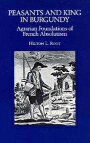 Peasants and King in Burgundy Agrarian Foundations of French Absolutism