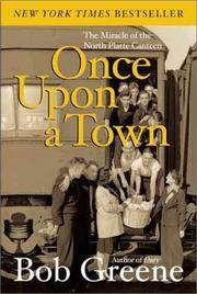 Once Upon a Town: The Miracle of the North Platte Canteen by  Bob Greene - Paperback - 2003 - from BookVistas and Biblio.com