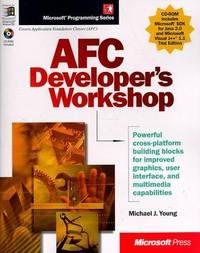 AFC Developer's Workshop by Michael J. Young; Michael Young; Michael J Young - Paperback - 1998 - from Junic Resources (SKU: 1572316977)