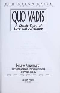 Quo Vadis: A Classic Story of Love and Adventure (Christian Epics)