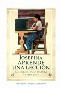 Josefina Aprende Una Leccion / Josefina Learns a Lesson: Un Cuento De LA Escuela