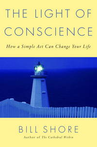 The Light of Conscience: How a Simple Act Can Change Your Life.