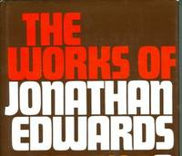 THE WORKS OF JONATHAN EDWARDS Two Volumes