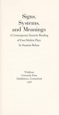 Signs, Systems, and Meanings: A Contemporary Semiotic Reading of Four Moli猫re Plays