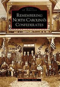 Remembering North Carolina's Confederates (NC) (Images of America)