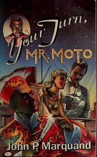 Your Turn, Mr Moto
