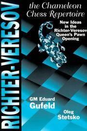 The Richter-Veresov System: The Chameleon Chess Repertoire 1. d4 Nf6 2. Nc3 d5.3 Bg5