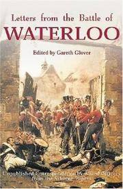 Letters from the Battle of Waterloo: Unpublished Correspondence by Allied Officers from the Siborne papers