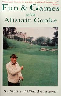 Fun & Games With Alistair Cooke  On Sport and Other Amusements