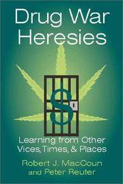 Drug War Heresies: Learning from Other Vices, Times, and Places