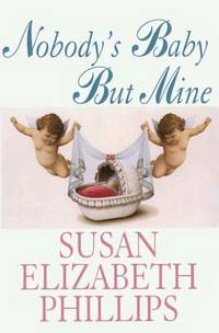 Nobodys Baby but Mine (G K Hall Large Print Book Series) by Susan Elizabeth Phillips - Hardcover - from allianz and Biblio.com