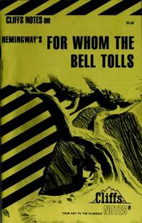 CLIFFS NOTES ON HEMINGWAY'S FOR WHOM THE BELL TOLLS