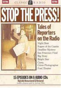 Stop the Press! Tales of Reporters on the Radio - Audiobook CD