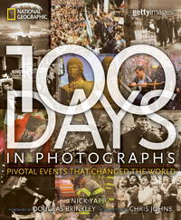 100 Days in Photographs Pivotal Events That Changed  the World