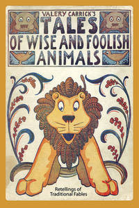Valery Carrick's Tales of Wise and Foolish Animals